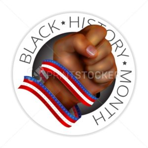 Black history month emblem with human fist and american flag ribbon isolated on white background. Realistic vector illustration - PrintStocker.com