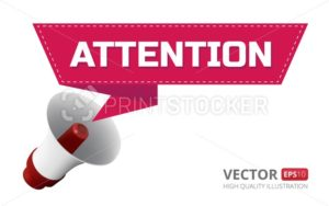 Vector illustration of loudspeaker or megaphone with speech bubble or ribbon and attention text isolated on white background - PrintStocker.com