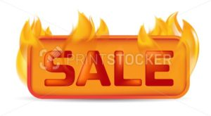 Hot sale banner or website button on fire. Vector illustration of burning price badge, promotion offer, retail special deal or flaming label frame isolated on white background - PrintStocker.com