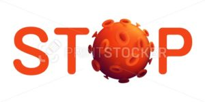 Stop coronavirus infection warning sign. Vector illustration with bacteria cell or microbe isolated on white. Covid-19 healthcare banner template for medical therapy web site design or print layout - PrintStocker.com