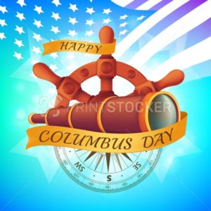 Happy Columbus Day celebrating emblem – America discover holiday symbol. Vector illustration with the antique steering wheel, spyglass, ancient compass and golden ribbon on American flag background - PrintStocker.com