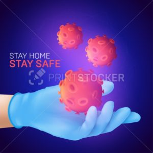 Human hand wearing blue latex medical glove holding coronavirus cell. Stay home. Stay safe. Realistic vector illustration on deep blue background - PrintStocker.com