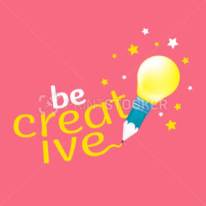 Be creative lettering with the concept design of an idea or inspiration. Vector illustration of a pencil and light bulb with stars on the background - PrintStocker.com